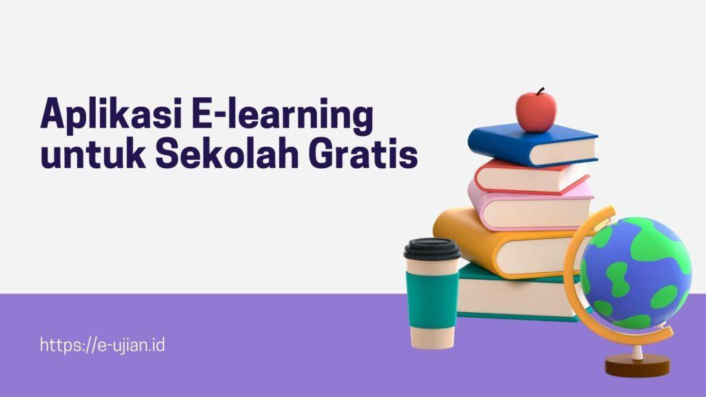 Aplikasi E-learning untuk Sekolah Gratis